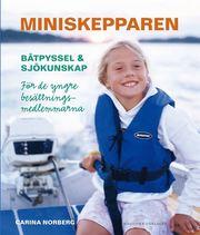 Miniskepparen : båtpyssel & sjökunskap för de yngre besättningsmedlemmarna