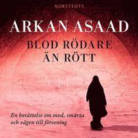 Blod r�dare �n r�tt : en ber�ttelse om mod, sm�rta och v�gen till f�rsoning (ljudbok)