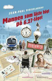 Bokomslag Mannen som läste högt på 06.27-tåget (inbunden)