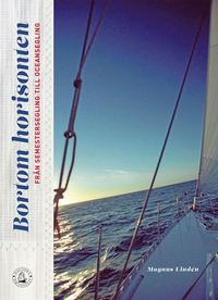 Bortom horisonten : fr�n semestersegling till oceansegling (inbunden)