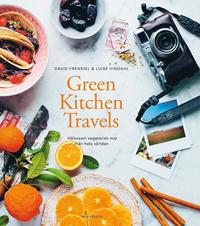 Green kitchen travels : h�lsosam vegetarisk mat fr�n hela v�rlden (inbunden)