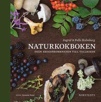 Naturkokboken : fr�n skogspromenaden till tallriken (inbunden)