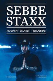 Sebbe Staxx : musiken brotten beroendet