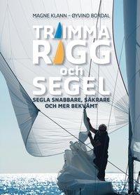 Trimma rigg och segel : segla snabbare, s�krare och mer bekv�mt (kartonnage)