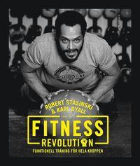 Bokomslag Fitnessrevolution : Funktionell träning för hela kroppen (inbunden)
