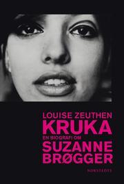 Kruka : en biografi om Suzanne Brøgger