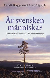 �r svensken m�nniska? : gemenskap och oberoende i det moderna (inbunden)