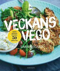 Veckans Vego : Grön middag på bara 30 minuter (inbunden)