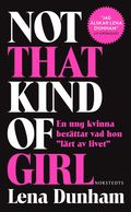 "Not that kind of girl : en ung kvinna ber�ttar vad hon """"l�rt av livet"""""