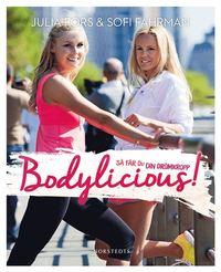 Bodylicious : S� f�r du din dr�mkropp (h�ftad)