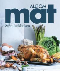 Allt om mat : stora kokboken (inbunden)