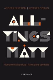 Alltings mått : humanistisk kunskap i framtidens samhälle