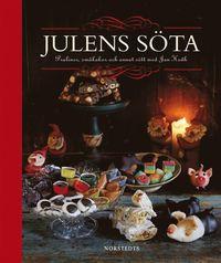Julens s�ta : praliner, sm�kakor och annat gott (inbunden)