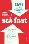 St� fast : V�gra v�r tids utvecklingstv�ng