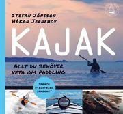 Kajak : allt du behöver veta om paddling