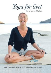 Yoga f�r livet : f�r kvinnor 40 plus