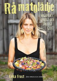 R� matgl�dje : veganskt, lyxigt och j�kligt gott (inbunden)
