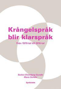 Kr�ngelspr�k blir klarspr�k : fr�n 1970-tal till 2010-tal (h�ftad)