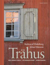 Tr�hus : kulturhistoria byggnadsv�rd renovering (inbunden)