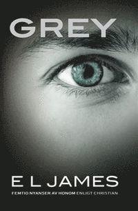 Grey : Femtio nyanser av honom enligt Christian (e-bok)