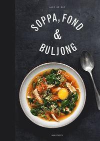 Soppa, fond & buljong (inbunden)