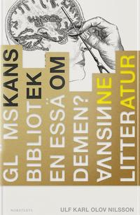 Gl�mskans bibliotek : En ess� om demen? vansinne litteratur (inbunden)