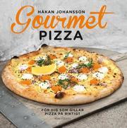 Gourmetpizza : för dig som gillar pizza på riktigt