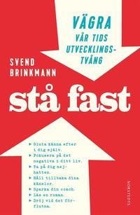 St� fast : V�gra v�r tids utvecklingstv�ng (h�ftad)