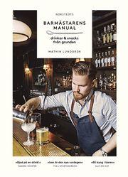 Barmästarens manual : drinkar & snacks från grunden