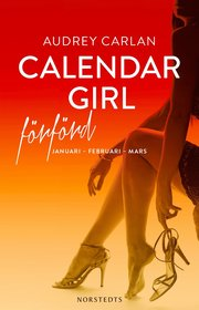 Calendar Girl. Förförd : januari februari mars