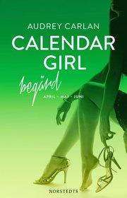 Calendar Girl. Begärd : april maj juni