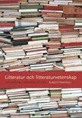 Litteratur och litteraturvetenskap (h�ftad)
