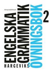 Hargeviks engelska grammatik Övningsbok 2