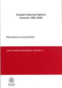 Swedish Historical National Accounts 1800-2000 (h�ftad)