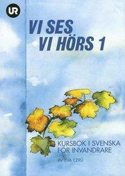 Vi ses! Vi hörs! 1 – kursbok i svenska för invandrare
