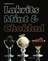 Bokomslag Lakrits, mint och choklad (häftad)