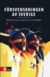 F�rsvenskningen av Sverige : det nationellas f�rvandlingar (kartonnage)