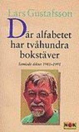 Där alfabetet har tvåhundra bokstäver : samlade dikter 1981-1991 (pocket)