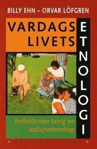 Vardagslivets Etnologi : Reflektioner Kring En Kulturvetenskap (e-bok)