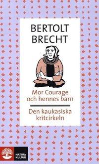 Mor Courage och hennes barn / Den kaukasiska kritcirkeln (pocket)
