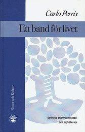 Ett band f�r livet : Bowlbys anknytningsteori och psykoterapi (kartonnage)