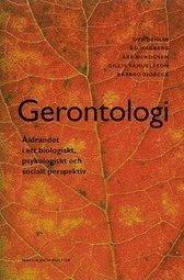 Gerontologi : Åldrandet i ett biologiskt psykologiskt och socia