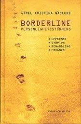 Borderline personlighetsstörning : Uppkomst symtom behandling och prognos