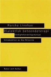 Dialektisk beteendeterapi : f�rdighetstr�ningsmanual (inbunden)