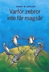 Varf�r zebror inte f�r mags�r : Om stress, stressrelaterade sjukdomar och k (inbunden)
