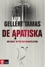 De apatiska : om makt, myter och manipulation (inbunden)