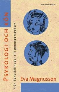 Psykologi och k�n : fr�n k�nsskillnader till genusperspektiv (inbunden)