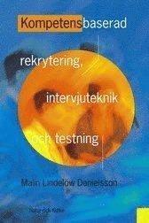 Kompetensbaserad Rekrytering, Intervjuteknik Och Testning (kartonnage)