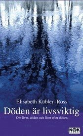 D�den �r livsviktig : Om livet, d�den och livet efter d�den (pocket)