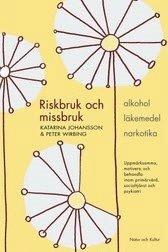 Riskbruk och missbruk : alkohol - l�kemedel - narkotika : uppm�rksamma, motivera och behandla inom prim�rv�rd, socialtj�nst och psykiatri (h�ftad)